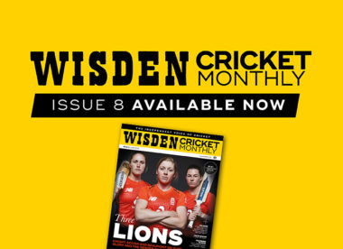 Wisden Cricket Monthly issue 8: Knight, Sciver & Beaumont exclusive interviews