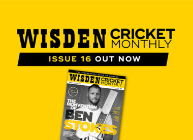 Wisden Cricket Monthly issue 16: The reinvention of Ben Stokes