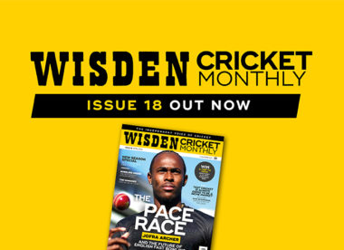 Wisden Cricket Monthly issue 18: Jofra Archer & England's pace race