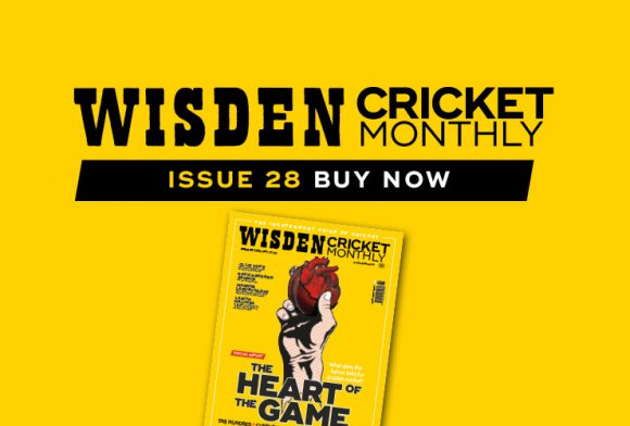 Wisden Cricket Monthly issue 28: The state of play – a special report on English cricket
